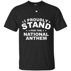 Hi everybody!   I Proudly Stand for the National Anthem Patriotic T-Shirt   https://zzztee.com/product/i-proudly-stand-for-the-national-anthem-patriotic-t-shirt/  #IProudlyStandfortheNationalAnthemPatrioticTShirt  #I #Proudly #StandAnthemShirt #for #theAnthemT #NationalShirt