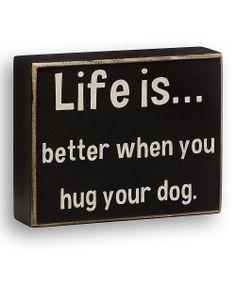 'Hug Your Dog' Box Sign