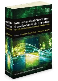 Internationalization of Firms from Economies in Transition: The effects of a politico-economic paradigm shift - edited by Mai Thi Thanh Thai and Ekaterina Turkina - July 2014 (New Horizons in International Business series)
