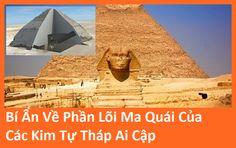 Bí Ẩn Về Phần Lõi Ma Quái Của Các Kim Tự Tháp Ai Cập