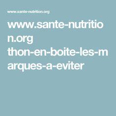 www.sante-nutrition.org thon-en-boite-les-marques-a-eviter