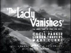 Alfred Hitchcock | The Lady Vanishes (1938)