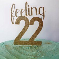 22nd Birthday Cake Topper, Birthday Cake Glitter Topper by TheLittlePopShop on Etsy https://www.etsy.com/listing/265836366/22nd-birthday-cake-topper-birthday-cake