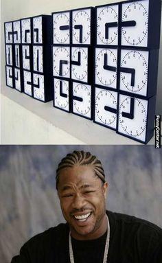 Yo Dawg I Heard You Like Clocks