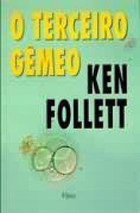 O terceiro gêmeo - Ken Follett