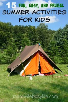 15 Fun, Easy, and Frugal Summer Activities for Kids - Mom. Wife. Busy Life.