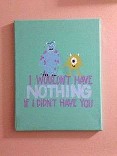 """Canvas by craftsbydaniellelee on Etsy, with lyrics from the Randy Newman song titled """"If I Didn't Have You"""" from the Monsters Inc. soundtrack"""