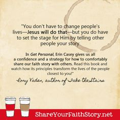 """You don't have to change people's lives--Jesus will do that--but you do have to set the stage for him by telling other people your story. In Get Personal, Erin Casey gives us all a confidence and a strategy for how to comfortably share our faith story with others. Read this book and watch how its principles transform the lives of the people closest to you!""  --Rory Vaden Cofounder of Southwestern Consulting™ and New York Times best-selling author of Take the Stairs Take The Stairs, Your Story, Other People, Confidence, Stage, This Book, Ebooks, Spirituality, Author"