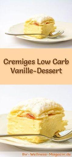 Cremiges Low Carb Vanille-Dessert - ein einfaches Rezept für ein kalorienreduziertes, kohlenhydratarmes Low Carb Dessert ohne Zusatz von Zucker ...