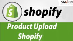 Why Choose Saivion India for Shopify Product Upload Services? Technical Writer, Data Entry, India, Goa India, Data Feed, Indie, Indian
