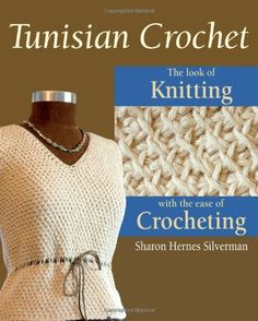 Tunisian Crochet: The Look of Knitting with the Ease of Crocheting:Amazon:Books