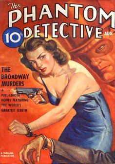 Phantom Detective pulp cover art by Rafael Desoto, woman dame cuffed cuffs handcuff pistol gun shooting body corpse danger