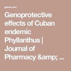 Antioxidant, photoprotective and antimutagenic properties of Phyllanthus spp. from Cuban flora My Journal, Cuban, Pharmacy, Research, Flora, Articles, Amp, Search, Plants