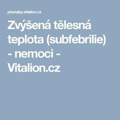 Zvýšená tělesná teplota (subfebrilie) - nemoci - Vitalion.cz