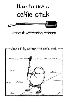 How to use a selfie stick without bothering others - The Oatmeal