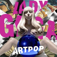 ARTPOP, Lady GaGa | UNIVERSAL MUSIC JAPAN