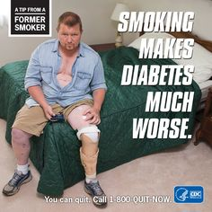 A Tip From A Former Smoker: Smoking makes diabetes much worse. You can quit. Call [HHS and CDC combined logo] Smoking Is Bad, Quit Smoking Tips, Diabetes Memes, Type 1 Diabetes, Quit Now, Smoking Addiction, Smoking Cessation, Eyes On The Prize, Lung Cancer