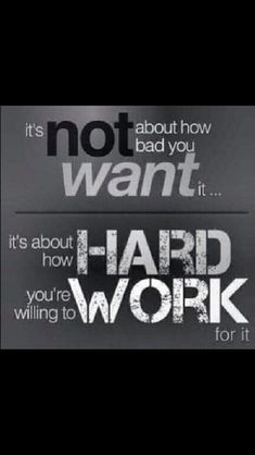 Work hard for what you want~
