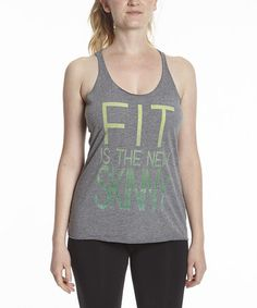 Look what I found on #zulily! Gray Heather 'Fit is the New Skinny' Racerback Tank - Women by Chin Up Apparel #zulilyfinds