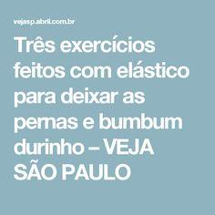 Três exercícios feitos com elástico para deixar as pernas e bumbum durinho – VEJA SÃO PAULO