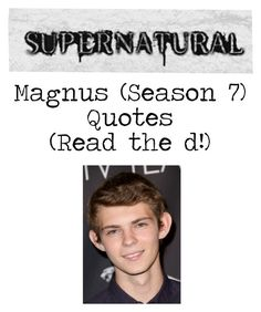 """Supernatural - Magnus Quotes (Season 7) (Read the d!)"" by kelseystan97 ❤ liked on Polyvore featuring Episode, men's fashion, menswear and supernatural"