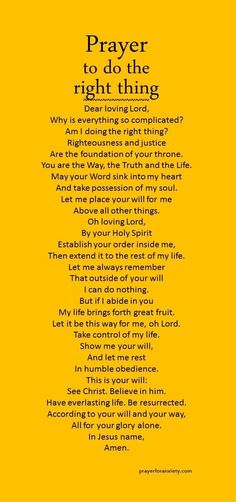 to do the right thing Not sure? This prayer to do the right thing helps you decide and put things in perspective. This prayer to do the right thing helps you decide and put things in perspective. Prayer Times, Prayer Scriptures, Bible Prayers, Faith Prayer, God Prayer, Power Of Prayer, Prayer Quotes, Spiritual Quotes, Bible Quotes
