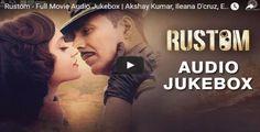 Rustom - Full Movie Audio Jukebox | Akshay Kumar, Ileana D'cruz, Esha Gupta & Arjan Bajwa
