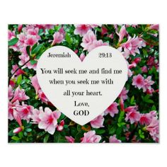 Search our stunning selection of Bible Verse posters from our many talented designers. Better yet, create your own custom poster or artwork masterpiece here on Zazzle! Valentines Day Hearts, Valentine Heart, Valentine Day Gifts, Jeremiah 29 13, Be Of Good Courage, Pink Blossom, Christian Encouragement, Custom Posters, Wedding Announcements