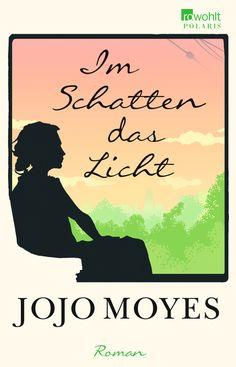 """""""Im Schatten das Licht"""" von Jojo Moyes   ET: 27. Januar 2017 im Rowohlt Verlag"""