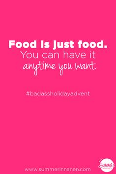 Badass Holiday Advent: Day 1 - Eat What You Want