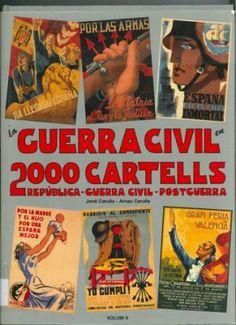 La Guerra Civil en 2000 cartells : República-Guerra Civil-Postguerra / Jordi Carulla, Arnau Carulla Spanish War, Civilization, Chile, Comic Books, Posters, Baseball Cards, Comics, War, Libros