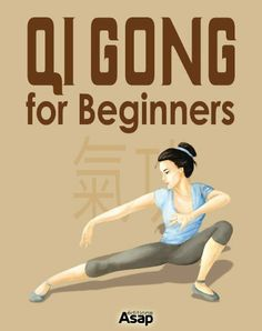Qi Gong for Beginners by Sophie Godard. $6.66. 184 pages. Publisher: Editions ASAP (November 12, 2012)
