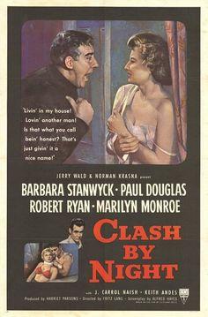 Clash by Night (1952)  USA  RKO D: Fritz Lang. Barbara Stanwyck, Paul Douglas, Robert Ryan, Marilyn Monroe. 12/03/07