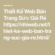 Thiết Kế Web Bán Trang Sức Giá Rẻ https://nhiweb.net/thiet-ke-web-ban-trang-suc-gia-re.html/