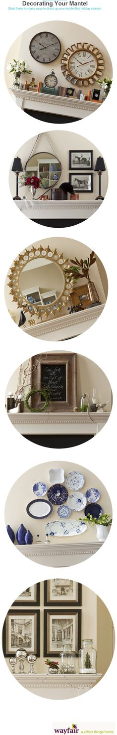 6 different styles for your mantel.