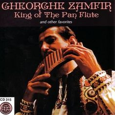"Gheorghe Zamfir ""King of the Pan Flute"" very relaxing music I listen to when I'm stressed out."