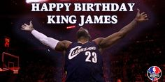 Happy Birthday LeBron! <3