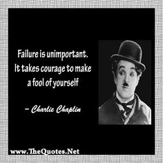 Failure is unimportant. It takes courage to make a fool of yourself.  http://TheQuotes.Net - http://facebook.com/rlwonderland