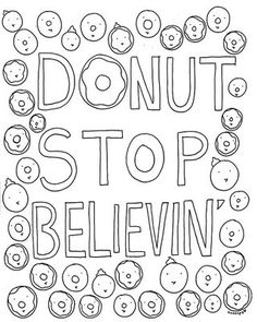 Donut Stop Believin Coloring Pages from Donuts Coloring Pages category. Find out more nice pics to color for your kids Donut Coloring Page, Emoji Coloring Pages, Coloring Book Pages, Coloring Pages For Kids, Coloring Sheets, Donut Birthday Parties, Donut Party, Birthday Brunch, Baby Birthday