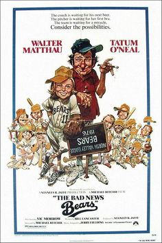 The Bad News Bears starring Walter Matthau and Tatum O'Neal