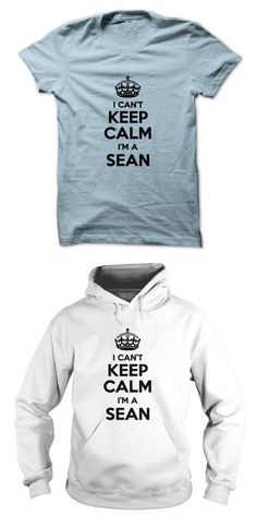 I Cant Keep Calm Im A Sean Big Sean Tshirt #sean #garnier #t #shirt #trick #sean #malto #t #shirt #sean #t #shirt #t #shirt #sean #connery #is #james #bond