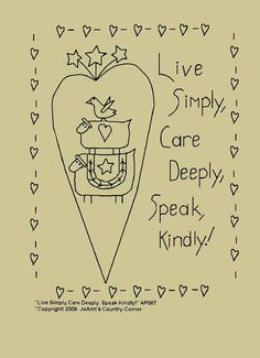 Primitive Stitchery E-Pattern, Live Simply, Care Deeply, Speak Kindly! Broderie Primitive, Primitive Embroidery Patterns, Primitive Stitchery, Primitive Crafts, Vintage Embroidery, Embroidery Applique, Cross Stitch Embroidery, Embroidery Designs, Primitive Snowmen