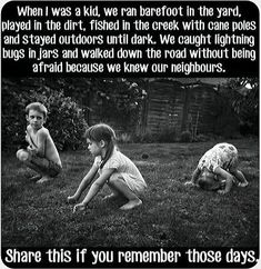 We did all of these except fishing in the creek. We didn't have one close, but we did go fishing with Gramps in his boat every year!