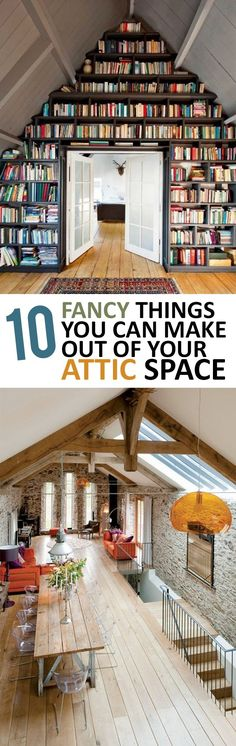 10 Fancy Things You Can Make out of Your Attic Space