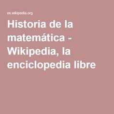 Historia de la matemática - Wikipedia, la enciclopedia libre