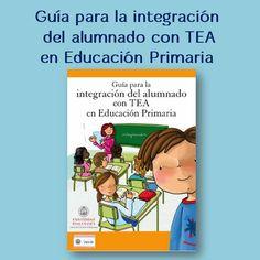Guía para la integración de alumnos TEA en Primaria, en centros ordinarios. Para descargar e imprimir. Imprescindible para el profesorado de esta etapa.