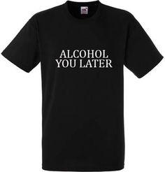 TShirt Alcohol you Later korte mouw overhemd