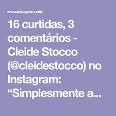 """16 curtidas, 3 comentários - Cleide Stocco (@cleidestocco) no Instagram: """"Simplesmente amo❤️❤️❤️🙏🏻"""""""