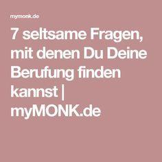7 seltsame Fragen, mit denen Du Deine Berufung finden kannst   myMONK.de