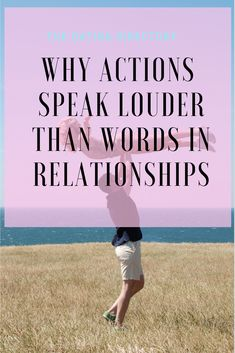 Why actions speak louder than words in relationships - The Dating Directory Dating Blog, Dating Memes, Dating Quotes, Dating Funny, Online Dating, Breakup Advice, Marriage Advice, Dating Advice, Relationship Blogs